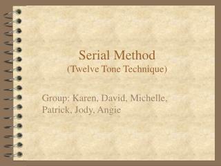 Serial Method (Twelve Tone Technique)