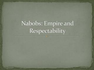 Nabobs: Empire and Respectability