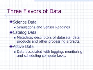 Three Flavors of Data