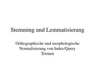 Stemming und Lemmatisierung