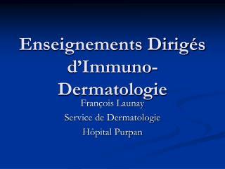 Enseignements Dirigés d'Immuno-Dermatologie