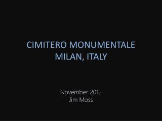 CIMITERO MONUMENTALE MILAN, ITALY