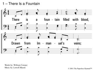 1 – There Is a Fountain