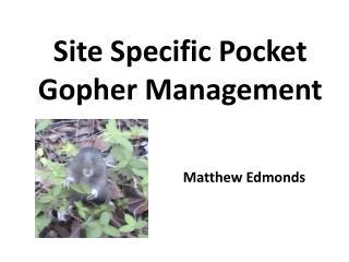 Site Specific Pocket Gopher Management