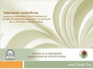 Intereses colectivos seminario: LA REFORMA CONSTITUCIONAL EN MATERIA DE DERECHOS HUMANOS Y SU IMPACTO EN LA ACTIVIDAD JU