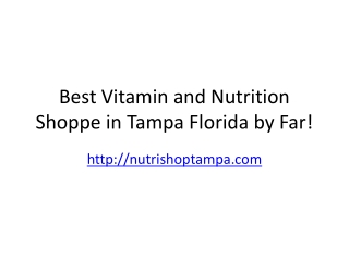 NEED store in Tampa for Nutrition needs?