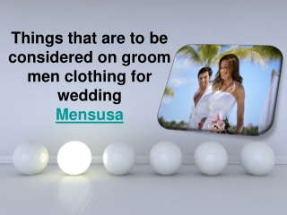 Things that are to be considered on groom men clothing for w