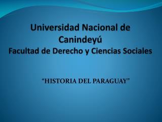 """""""HISTORIA DEL PARAGUAY"""""""