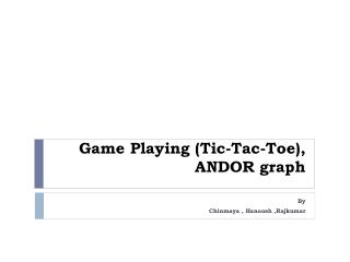 Game Playing Tic-Tac-Toe, ANDOR graph