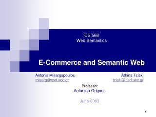 CS 566 Web Semantics   E-Commerce and Semantic Web