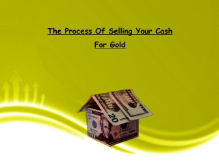 The Process Of Selling Your Cash For Gold