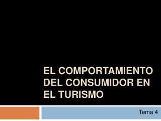 EL COMPORTAMIENTO DEL CONSUMIDOR EN EL TURISMO
