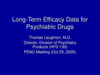 Long-Term Efficacy Data for Psychiatric Drugs
