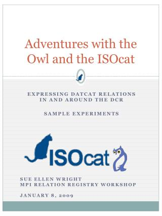 Adventures with the Owl and the ISOcat