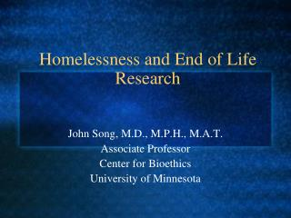 Homelessness and End of Life Research