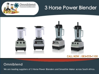 3 Horse Power Blenders