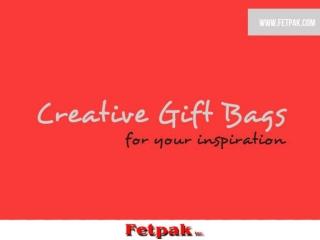 Creative Gifts Bags | Fetpak Inc