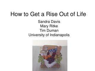 How to Get a Rise Out of Life