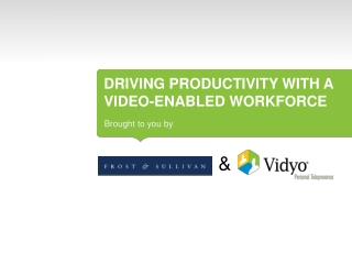Driving Productivity with a Video – Enabled Workforce- Vidyo