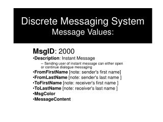 Discrete Messaging System Message Values: