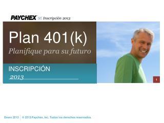 Plan 401(k) Planifique para su futuro