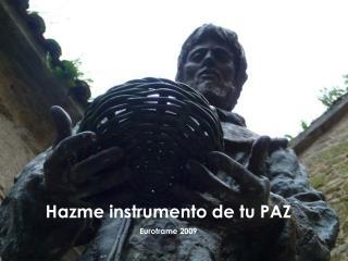 Hazme instrumento de tu PAZEuroframe 2009