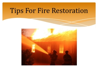 Simple Yet Effective Tips for Fire Restoration
