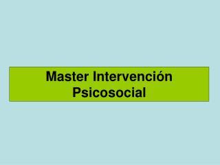 Master Intervención Psicosocial