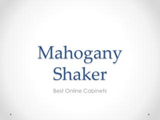 Mahogany Shaker