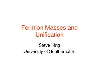 Fermion Masses and Unification