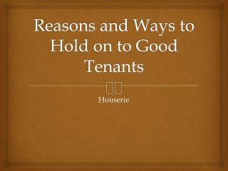 Reasons and Ways to hold onto good Tenants