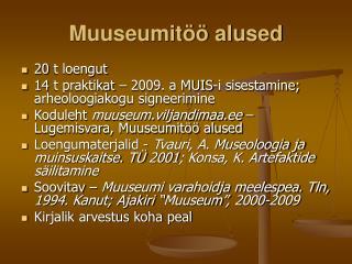 Muuseumit�� alused
