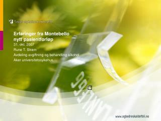 Erfaringer fra Montebello nytt pasientforløp