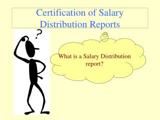 Certification of Salary Distribution Reports