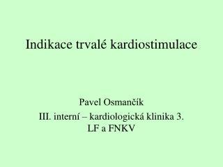 Indikace trvalé kardiostimulace
