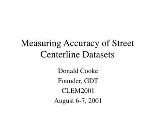 Measuring Accuracy of Street Centerline Datasets