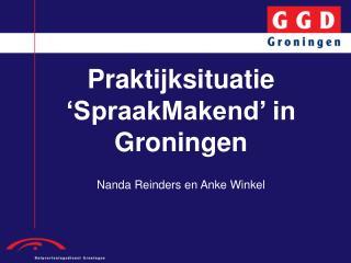Praktijksituatie 'SpraakMakend' in Groningen