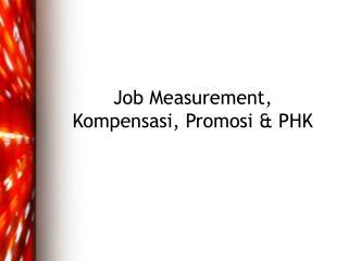 Job Measurement, Kompensasi, Promosi