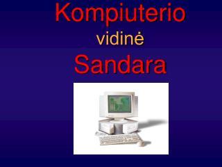Kompiuterio vidinė Sandara