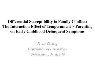 Differential Susceptibility to Family Conflict:  The Interaction Effect of Temperament   Parenting on Early Childhood De