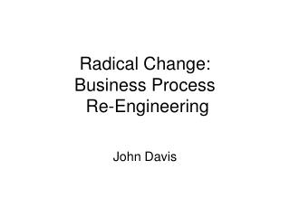 Radical Change: