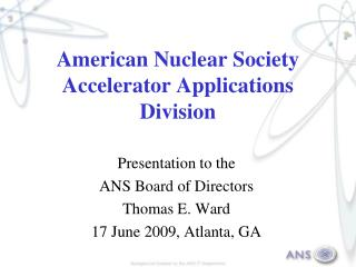 Accelerator Applications Division Mission