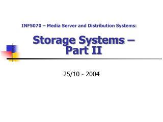 Storage Systems –  Part II