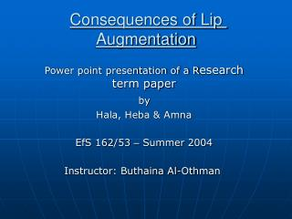 Consequences of Lip Augmentation