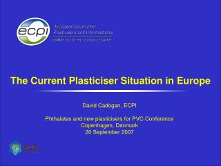 The Current Plasticiser Situation in Europe