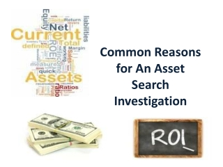 Common Reasons for An Asset Search Investigation