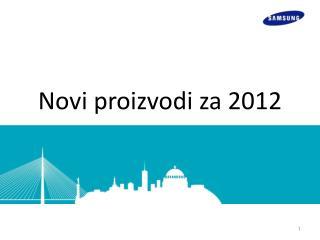 Novi proizvodi za 2012