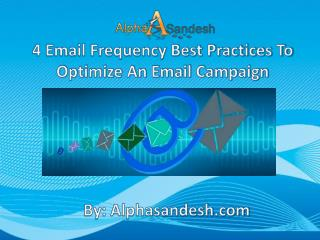4 Email Frequency Best Practices To Optimize An Email Campai