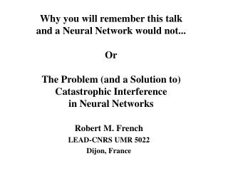 Robert M. French LEAD-CNRS UMR 5022Dijon, France