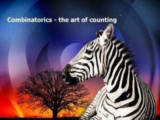 Combinatorics - the art of counting